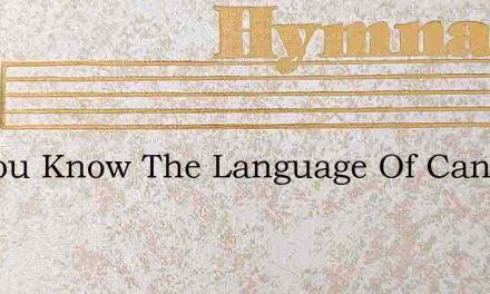 Do You Know The Language Of Canaan – Hymn Lyrics