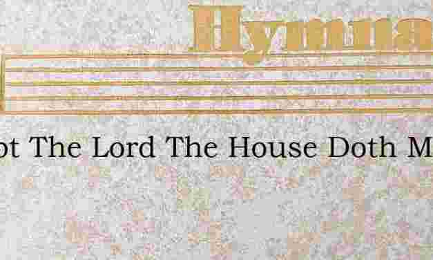 Except The Lord The House Doth Make – Hymn Lyrics