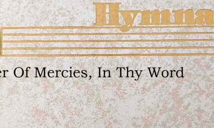 Father Of Mercies, In Thy Word – Hymn Lyrics