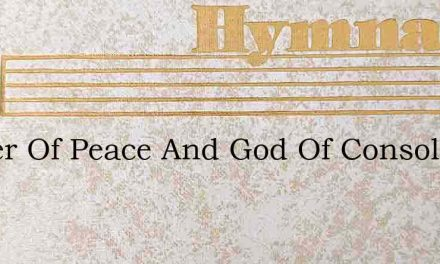 Father Of Peace And God Of Consolation – Hymn Lyrics