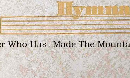 Father Who Hast Made The Mountains – Hymn Lyrics