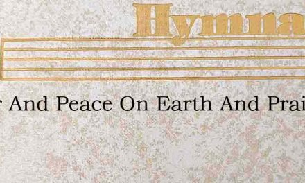 Favor And Peace On Earth And Praise In H – Hymn Lyrics