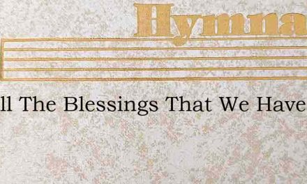 For All The Blessings That We Have Recei – Hymn Lyrics