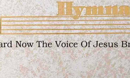 Forward Now The Voice Of Jesus Bravely C – Hymn Lyrics
