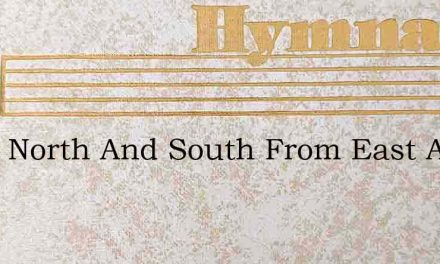 From North And South From East And West – Hymn Lyrics
