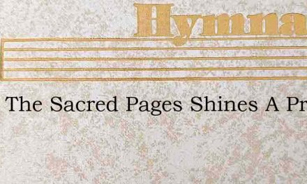 From The Sacred Pages Shines A Promise B – Hymn Lyrics