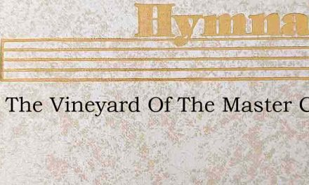 From The Vineyard Of The Master Comes – Hymn Lyrics