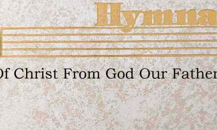 Gift Of Christ From God Our Father – Hymn Lyrics