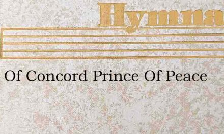 Giver Of Concord Prince Of Peace – Hymn Lyrics