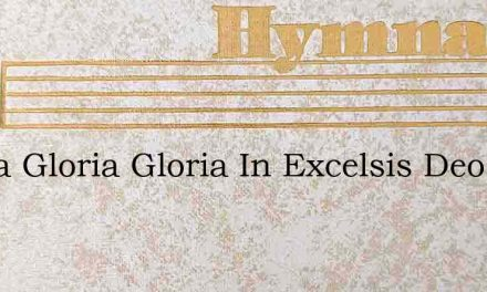 Gloria Gloria Gloria In Excelsis Deo – Hymn Lyrics