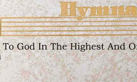 Glory To God In The Highest And On Earth – Hymn Lyrics