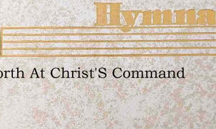 Go Forth At Christ'S Command – Hymn Lyrics