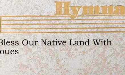 God Bless Our Native Land With Rightoues – Hymn Lyrics