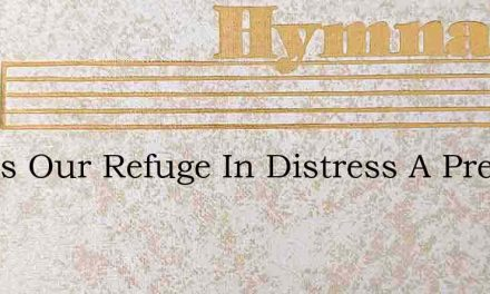 God Is Our Refuge In Distress A Pre Tate – Hymn Lyrics