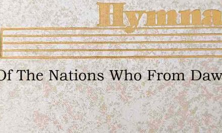 God Of The Nations Who From Dawn Of Days – Hymn Lyrics