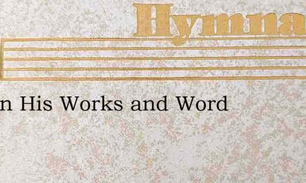 God in His Works and Word – Hymn Lyrics