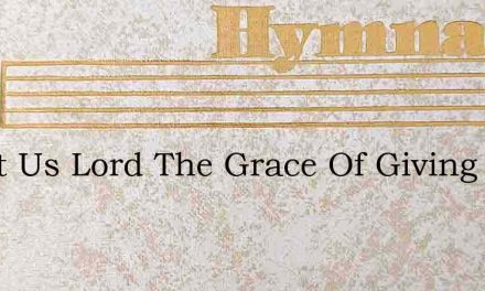 Grant Us Lord The Grace Of Giving – Hymn Lyrics