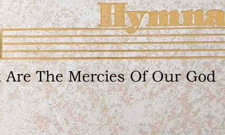 Great Are The Mercies Of Our God – Hymn Lyrics