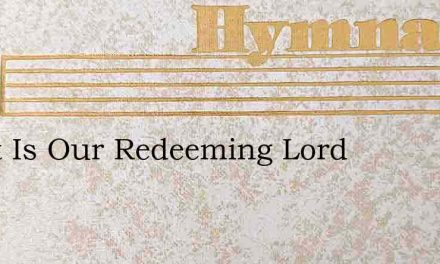 Great Is Our Redeeming Lord – Hymn Lyrics