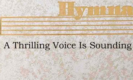 Hark! A Thrilling Voice Is Sounding – Hymn Lyrics