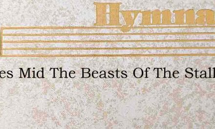 He Lies Mid The Beasts Of The Stall – Hymn Lyrics