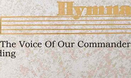 Hear The Voice Of Our Commander Standing – Hymn Lyrics