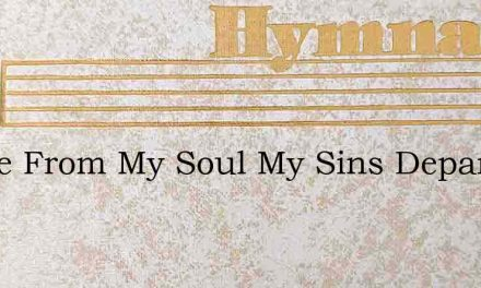Hence From My Soul My Sins Depart – Hymn Lyrics
