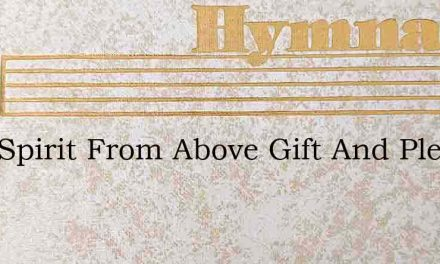 Holy Spirit From Above Gift And Pledge O – Hymn Lyrics