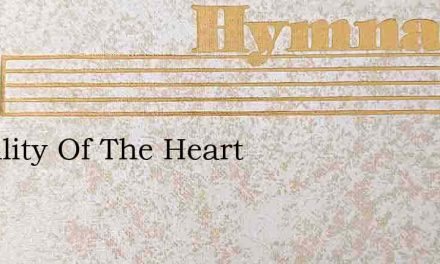 Humility Of The Heart – Hymn Lyrics