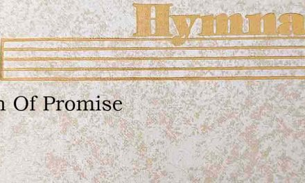 Hymn Of Promise – Hymn Lyrics