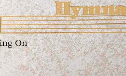 I'Mgoing On – Hymn Lyrics