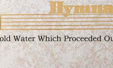 I Behold Water Which Proceeded Out Of – Hymn Lyrics