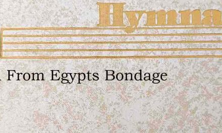 I Fled From Egypts Bondage – Hymn Lyrics