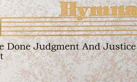 I Have Done Judgment And Justice Chant – Hymn Lyrics