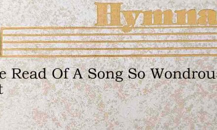 I Have Read Of A Song So Wondrous Sweet – Hymn Lyrics