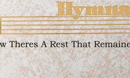 I Know Theres A Rest That Remaineth – Hymn Lyrics