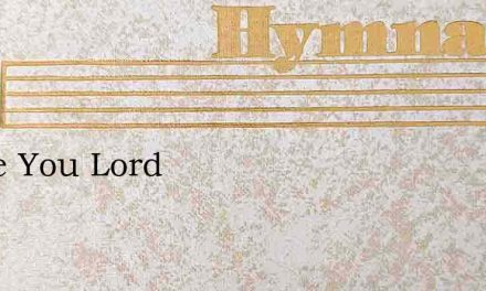 I Love You Lord – Hymn Lyrics