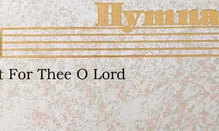 I Wait For Thee O Lord – Hymn Lyrics