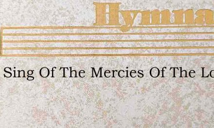 I Will Sing Of The Mercies Of The Lord W – Hymn Lyrics
