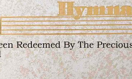 Ive Been Redeemed By The Precious Blood – Hymn Lyrics