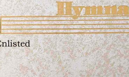 I'Ve Enlisted – Hymn Lyrics