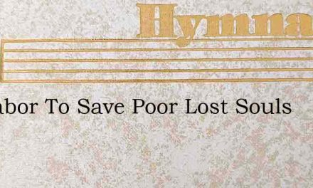 If I Labor To Save Poor Lost Souls – Hymn Lyrics