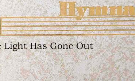 If The Light Has Gone Out – Hymn Lyrics