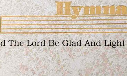 In God The Lord Be Glad And Light – Hymn Lyrics