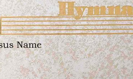 In Jesus Name – Hymn Lyrics