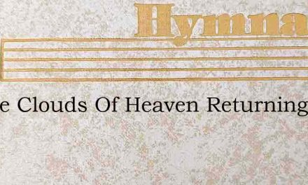 In The Clouds Of Heaven Returning – Hymn Lyrics