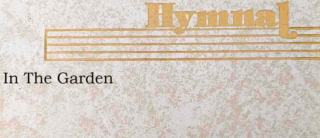 In The Garden – Hymn Lyrics