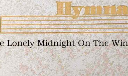 In The Lonely Midnight On The Wintry Hil – Hymn Lyrics