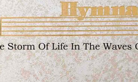 In The Storm Of Life In The Waves Of Sin – Hymn Lyrics