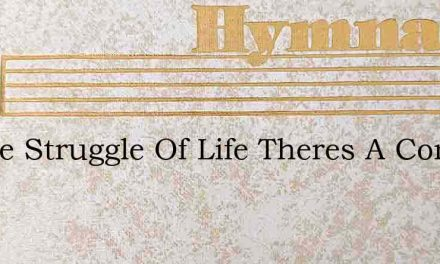 In The Struggle Of Life Theres A Conques – Hymn Lyrics